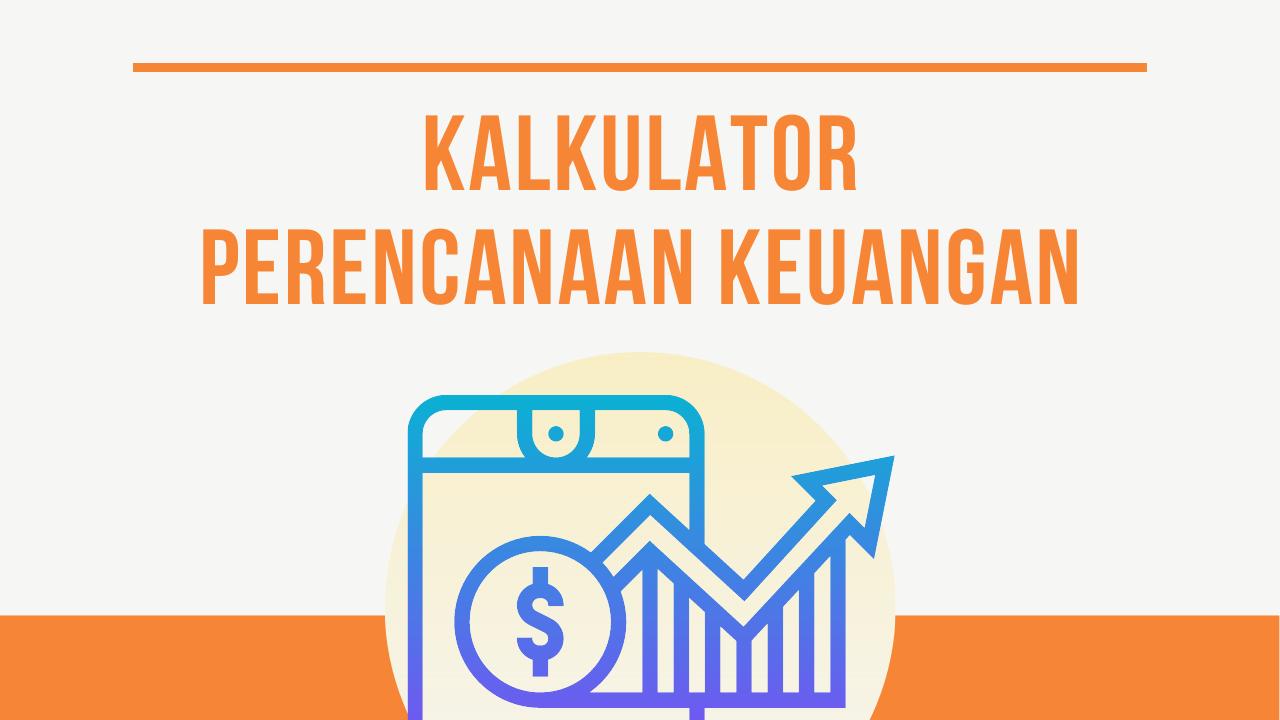 Kalkulator Perencanaan Keuangan (3)